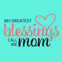 My Greatest Blessings call me Mom Design